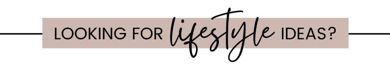 """""""looking for lifestyle ideas?"""" header"""